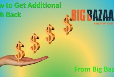 get cash back from bigbazar